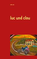 willy radu: luc und clou