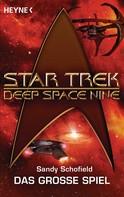 Sandy Schofield: Star Trek - Deep Space Nine: Das große Spiel ★★★★★