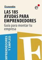Expansion: Las 185 ayudas para emprendedores