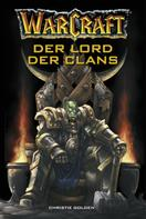 Christie Golden: World of Warcraft: Der Lord der Clans ★★★★★