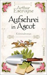 Aufschrei in Ascot - Kriminalroman