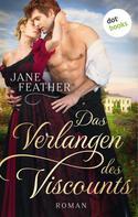 Jane Feather: Das Verlangen des Viscounts: Die Ladys vom Cavendish Square - Band 1 ★★★★