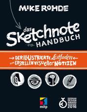 Das Sketchnote Handbuch - Der illustrierte Leitfaden zum Erstellen visueller Notizen