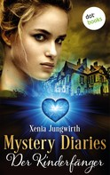 Xenia Jungwirth: Mystery Diaries - Fünfter Roman: Der Kinderfänger ★★★★