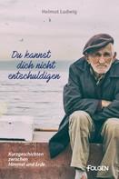 Helmut Ludwig: Du kannst dich nicht entschuldigen