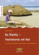 Judith Quick: No Worries - Australienreise mit Kind ★★★