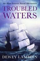 Dewey Lambdin: Troubled Waters