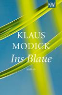 Klaus Modick: Ins Blaue