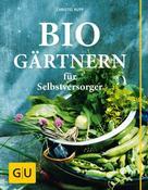 Christel Rupp: Biogärtnern für Selbstversorger