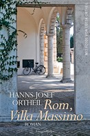Hanns-Josef Ortheil: Rom, Villa Massimo ★★★★