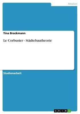 Le Corbusier - Städtebautheorie