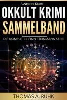 Thomas A. Ruhk: Okkult Krimi Sammelband: Die komplette Finn Steinmann Serie ★★★★