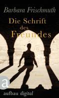 Barbara Frischmuth: Die Schrift des Freundes ★★★★