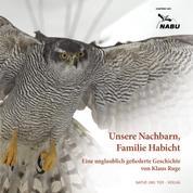 Dem Habicht ins Nest geschaut - Eine Adaption des Buches 'Unsere Nachbarn, Familie Habicht' von Klaus Ruge