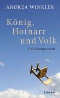 Andrea Winkler: König, Hofnarr und Volk