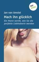 Jan van Amstel: Mach ihn glücklich ★