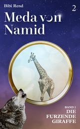 Meda von Namid Teil 2: Die furzende Giraffe