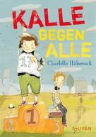 Charlotte Habersack: Kalle gegen Alle ★★★