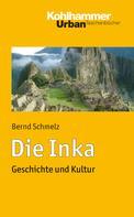 Bernd Schmelz: Die Inka ★★★★