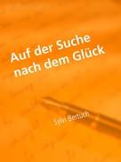 Sylvi Bertuch: Auf der Suche nach dem Glück