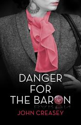 Danger for the Baron - (Writing as Anthony Morton)
