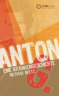 Dietmar Beetz: Anton G. ★