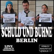 Schuld und Bühne - Live-Lesung mit Trinkspiel, Folge 4: Drogen, Sex und Schokolade. Glotz doch nicht so obsessiv. (Live-Lesung mit Trinkspiel)