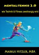 Markus Hitzler: Mental:tennis 2.0