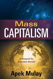 Mass Capitalism - A Blueprint for Economic Revival