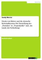 """Sandy Mercier: Frieda von Bülow und die deutsche Kolonialliteratur. Die Darstellung des """"Fremden"""" in """"Tropenkoller"""" und """"Im Lande der Verheißung"""""""