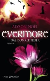 Evermore 4 - Das dunkle Feuer - Roman