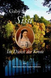 Sissi Im Dienst der Krone - BsB Romanbiografie