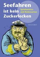 Werner Richey: Seefahren ist kein Zuckerlecken