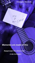"""""""Memories are made of this"""": """"Begegnungen"""" mit Johnny Cash in den Achtzigern - Episoden aus dem Leben eines Fans"""
