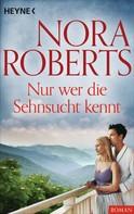 Nora Roberts: Nur wer die Sehnsucht kennt ★★★★