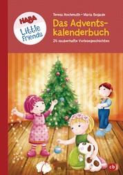 HABA Little Friends - Das große Adventskalenderbuch - 24 zauberhafte Vorlesegeschichten - Mit Liedern, Bastelideen und Rezepten
