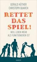Gerald Hüther: Rettet das Spiel! ★★★★