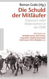 Die Schuld der Mitläufer - Anpassen oder Widerstehen in der DDR