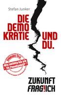 Stefan Junker: Die Demokratie und du