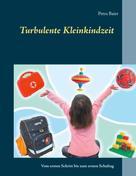 Petra Baier: Turbulente Kleinkindzeit