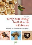 Werner David: Fertig zum Einzug: Nisthilfen für Wildbienen