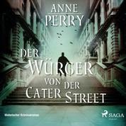 Der Würger von der Cater Street - Historischer Kriminalroman