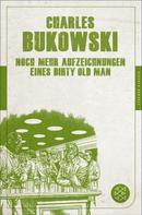 Charles Bukowski: Noch mehr Aufzeichnungen eines Dirty Old Man ★★★
