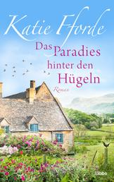 Das Paradies hinter den Hügeln - Roman