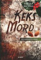 Stella Michels: Keks-Mord. Ein Hanseaten-Krimi ★★★
