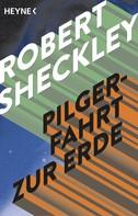 Robert Sheckley: Pilgerfahrt zur Erde ★★★★