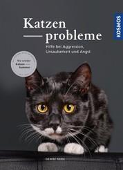 Katzenprobleme - Hilfe bei Aggression, Unsauberkeit und Angst