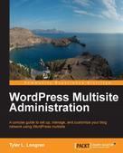 Tyler L. Longren: WordPress Multisite Administration
