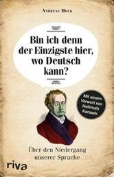 Bin ich denn der Einzigste hier, wo Deutsch kann? - Über den Niedergang unserer Sprache