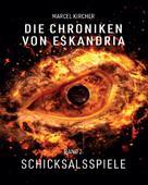 Marcel Kircher: Die Chroniken von Eskandria